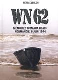 Hein Severloh - WN 62 - Mémoires d'Omaha Beach, Normandie, 6 juin 1944.