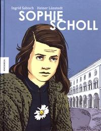 Heiner Lünstedt et Ingrid Sabisch - Sophie Scholl.