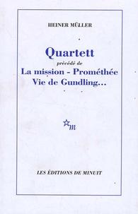 Heiner Müller - Quartett - Précédé de La mission ; Prométhée ; Vie de Gundling....