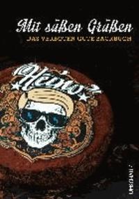 Heino: Mit süßen Grüßen - Das verboten gute Backbuch.