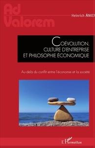 Heinrich Anker - Coévolution, culture d'entreprise et philosophie économique - Au-delà du conflit entre l'économie et la société.