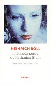 Heinrich Böll - L'honneur perdu de Katharina Blum - Ou comment peut naître la violence et où elle peut conduire.