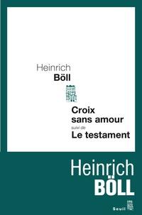 Heinrich Böll - Le testament suivi de Croix sans amour.