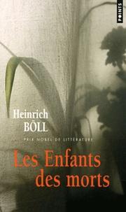 Heinrich Böll - Les enfants des morts.
