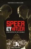 Heinrich Breloer - Speer et Hitler - L'architecte du diable.