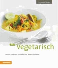 Heinrich Gasteiger et Gerhard Wieser - 33 x Vegetarisch - So genießt Südtirol.