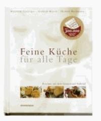 Heinrich Gasteiger et Gerhard Wieser - Feine Küche für alle Tage - Rezepte aus dem Genußland Südtirol.