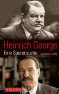 Heinrich George - Eine Spurensuche.