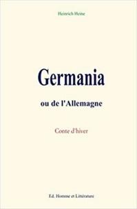 Heinrich Heine - Germania ou de l'Allemagne.