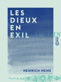 Heinrich Heine - Les Dieux en exil.