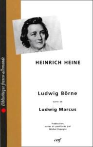 Heinrich Heine - Ludwig BÈOrne. suivi de Ludwig Marcus.