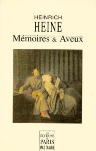 Heinrich Heine - Mémoires et aveux.