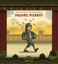 Heinrich Heine et Peter Schössow - Pauvre Pierrot.