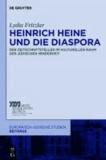 Heinrich Heine und die Diaspora - Der Zeitschriftsteller im kulturellen Raum der jüdischen Minderheit.