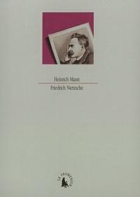Heinrich Mann - Friedrich Nietzsche.