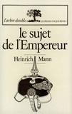 Heinrich Mann - Le sujet de l'empereur.