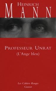 Heinrich Mann - Professeur Unrat - L'Ange bleu.