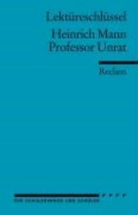 Heinrich Mann et Theodor Pelster - Professor Unrat. Lektüreschlüssel für Schüler.
