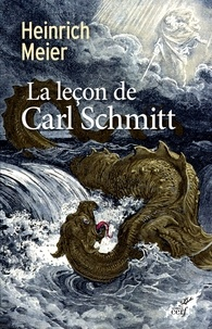 Heinrich Meier - La leçon de Carl Schmitt.