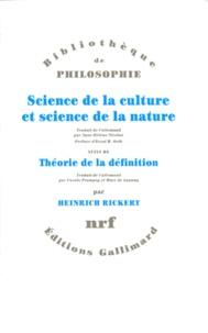 Heinrich Rickert - Science de la culture et science de la nature. suivi de Théorie de la définition.