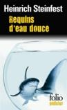 Heinrich Steinfest - Requins d'eau douce - Une enquête de l'inspecteur Lukastik.