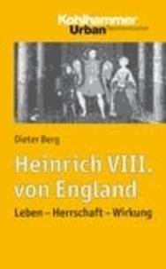 Heinrich VIII. von England - Leben - Herrschaft - Wirkung.