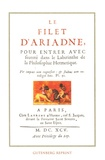 Heinrich Von Batsdorf et Sylvain Matton - Le Filet d'Ariadne - Pour entrer avec seureté dans le Labyrinthe de la Philosophie Hermétique Précédé de Variations alchimiques sur le symbole et le mythe du labyrinthe.