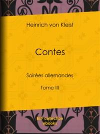 Heinrich von Kleist et Joël Cherbuliez - Contes - Soirées allemandes - Tome III.
