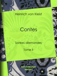 Heinrich von Kleist et Joël Cherbuliez - Contes - Soirées allemandes - Tome II.