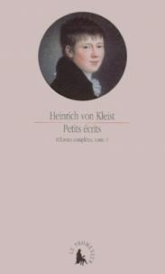 Heinrich von Kleist - Oeuvres complètes - Tome 1, Petits écrits.