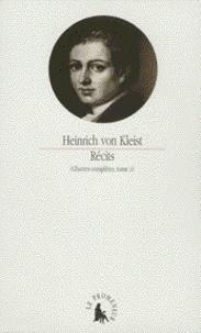 Heinrich von Kleist - Oeuvres complètes - Tome 2, Récits.