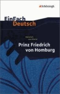 Heinrich von Kleist - Prinz Friedrich von Homburg. Ein Schauspiel. Textausgabe - Für die Gymnasiale Oberstufe.