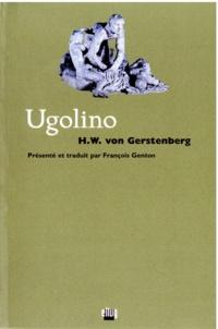 Heinrich-Wihlelm von Gerstenberg - Ugolino - Tragédie en cinq actes.
