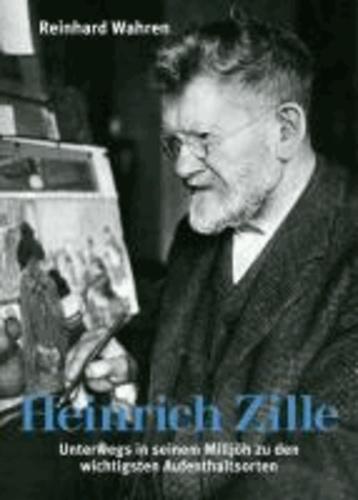 Heinrich Zille - Unterwegs in seinem Milljöh zu den wichtigsten Aufenthaltsorten.
