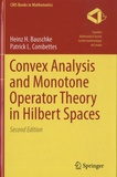 Heinz Bauschke et Patrick Combettes - Convex Analysis and Monotone Operator Theory in Hilbert Spaces.