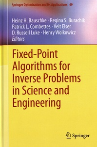 Heinz Bauschke et Regina Burachik - Fixed-Point Algorithms for Inverse Problems in Science and Engineering.