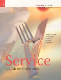 Heinz Gartlgruber et Maria Gartlgruber - Service - A Guide for Professionals.