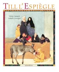 Heinz Janisch et Lisbeth Zwerger - Till l'Espiègle.