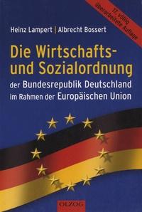 Heinz Lampert et Albert Bossert - Die Wirtschafts-und Sozialordnung der Bundesrepublik Deutschland im Rahmen der Europäischen Union.