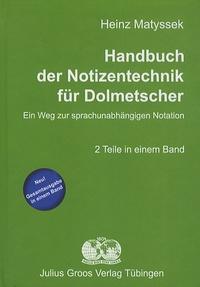 Heinz Matyssek - Handbuch der Notizentechnik für Dolmetscher.