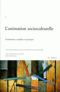 Heinz Moser et Emanuel Müller - L'animation socioculturelle - Fondements, modèles et pratiques.