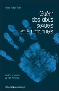 Heinz-Peter Röhr - Guérir des abus sexuels et émotionnels - Quand le conte se fait thérapie.