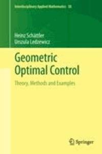 Heinz Schaettler et Urszula Ledzewicz - Geometric Optimal Control - Theory, Methods and Examples.