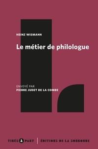 Heinz Wismann - Le métier de philologue.
