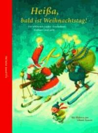 Heißa, bald ist Weihnachtstag! - Die schönsten Lieder, Geschichten, Gedichte und mehr.