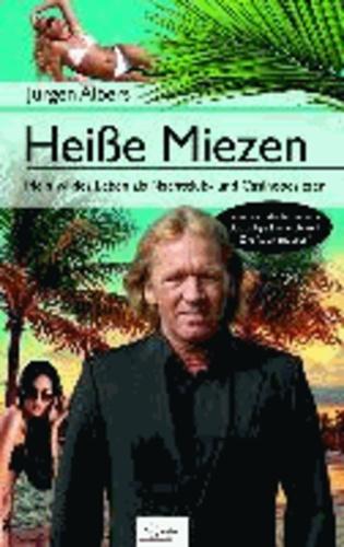 Heiße Miezen - Mein wildes Leben als Nachtclub- und Casinobesitzer.