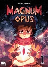 Heitor Amatsu - Magnum Opus Tome 1 : .