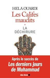 Ebook Télécharger le forum Les Califes maudits  - Volume 1 : La déchirure 9782226433985 MOBI PDF in French par Hela Ouardi
