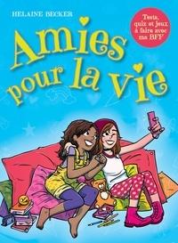 Ebook files téléchargement gratuit Amies pour la vie 9782897586751 par Helaine Becker (Litterature Francaise)