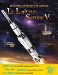 Helaine Becker - Le lanceur Saturn V - Avec 1 lanceur en 3D à construire.